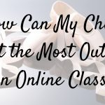How can my child get the most out of an online class?